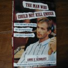 The Man Who Could Not Kill Enough by Anne E. Schwartz (1992) (BB38)
