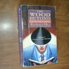The Wood Beyond (Dalziel and Pascoe Mysteries) by Reginald Hill (1996) (WB1)