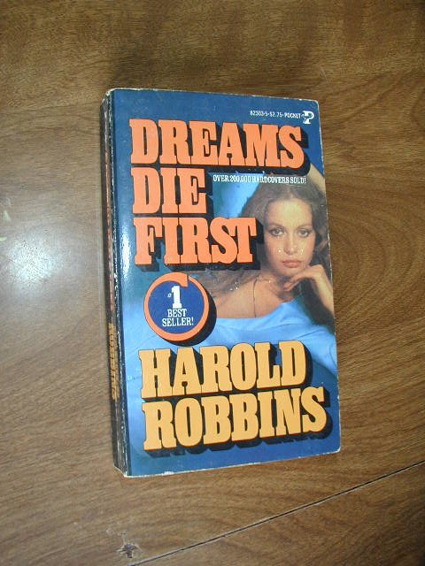 Dreams Die First by Harold Robbins (1978) (BB10)