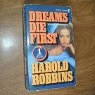 Dreams Die First by Harold Robbins (1978) (BB10)