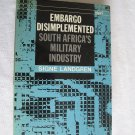 Embargo Disimplemented South Africa's Military Industry by Signe Landgren (1989) (BB54)