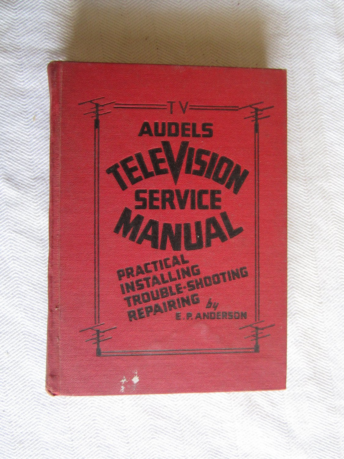 Audels Television Service Manual by E. P. Anderson (1961) (BB32)