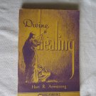 Divine Healing Hart R. Armstrong Book One (1948) (BB20)