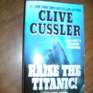 Raise the Titanic A Dirk Pitt Novel by Clive Cussler (2004) (BB12)