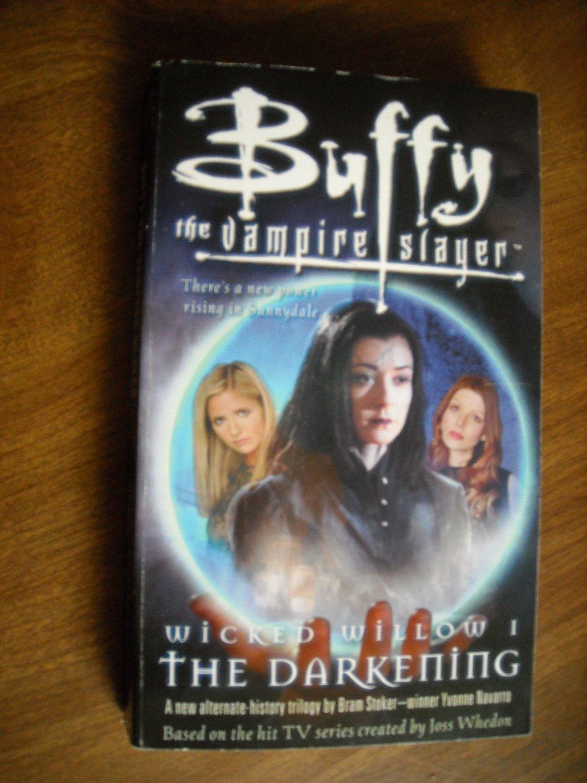 Wicked Willow 1 The Darkening - Buffy the Vampire Slayer Yvonne Navarro (2004) (BB1)