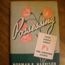 Possessing Four Simple Sweet P's for Christian Living by Norman B. Harrison (1946) (BB20)
