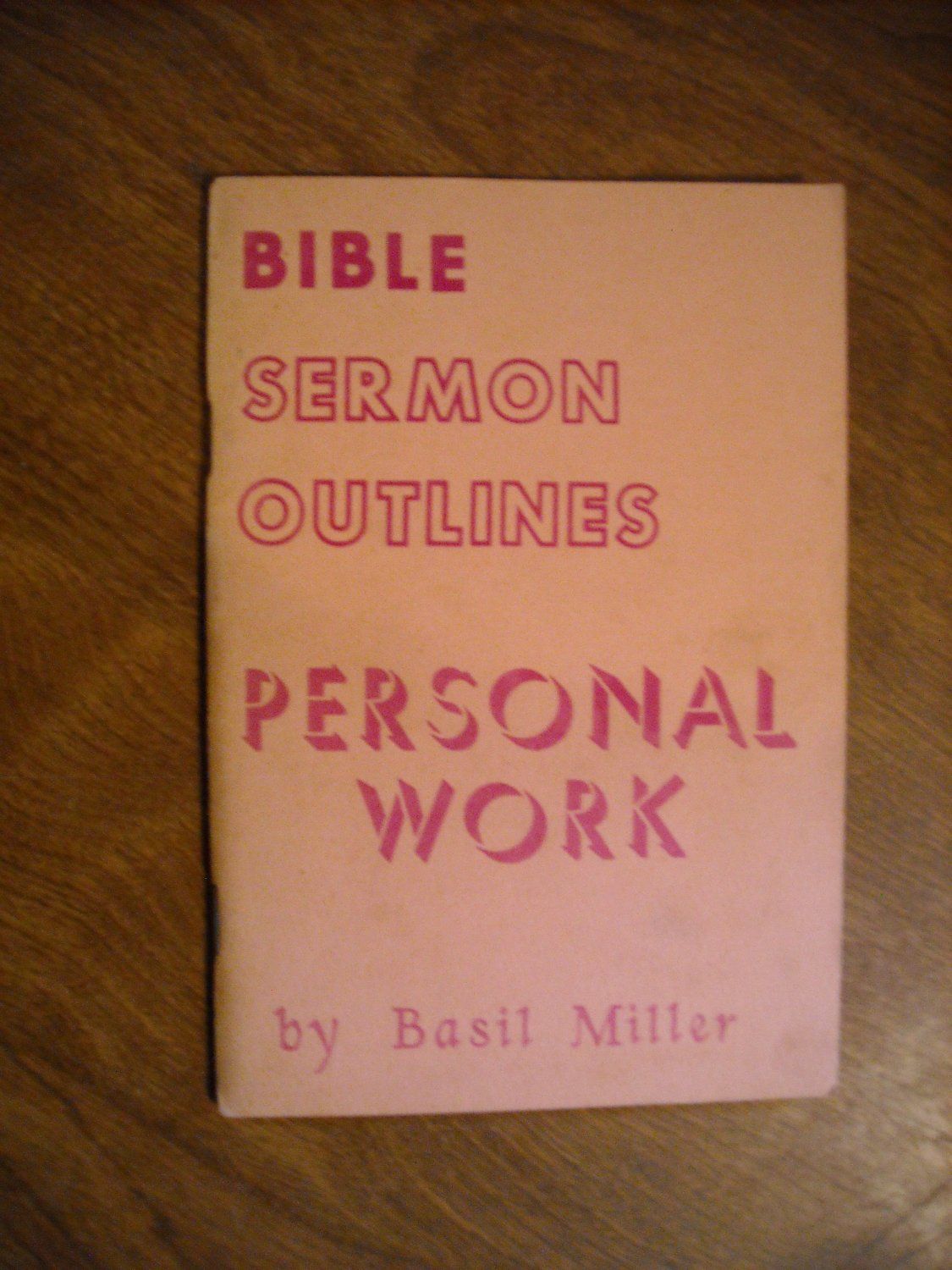 Bible Sermon Outlines - Personal Work by Basil Miller (1963)