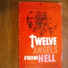 Twelve Angels From Hell by David Wilkerson (1970)