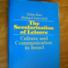 The Secularization of Leisure by Elihu Katz and Michael Gurevitch (1976) (BB27)