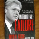 Intelligence Failure How Clinton's National Security Policy Set the Stage for 9/11 Bossie (BB38)