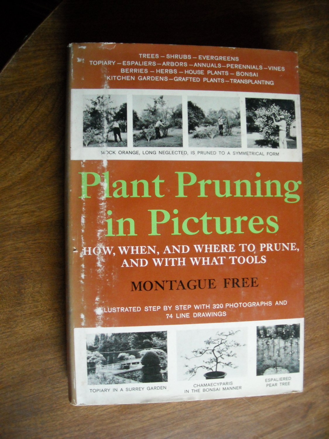 Plant Pruning in Pictures How, When, and Where to Prune by Montague Free (1961) (BB6)