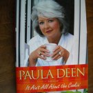 Paula Deen It Ain't All About The Cookin' A Memoir by Paula Deen (2007) (BB6)