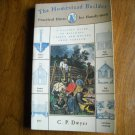 The Homestead Builder: Practical Hints for Handy-men by C.P. Dwyer (BB65)