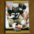 Stan Brock New Orleans Saints T Card No. 586 (FB586) 1990 NFL Pro Set Football Card