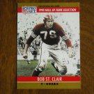Bob St. Clair San Francisco 49ers T Card No. 29 - 1990 NFL Pro Set Football Card