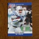 Fredd Young Indianapolis Colts LB Card No. 138 - 1990 NFL Pro Set Football Card
