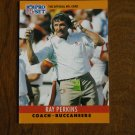 Ray Perkins Tampa Bay Buccaneers Head Coach Card No. 319 - 1990 NFL Pro Set Football Card
