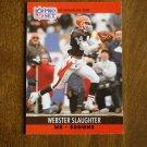 Webster Slaughter Cleveland Browns WR Card No. 477 - 1990 NFL Pro Set Football Card