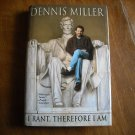 I Rant Therefore I Am by Dennis Miller (2000) (BB68)