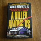 A Killer Among Us by Charles Bosworth Jr. (1998) (BB72) Elizabeth DeCaro