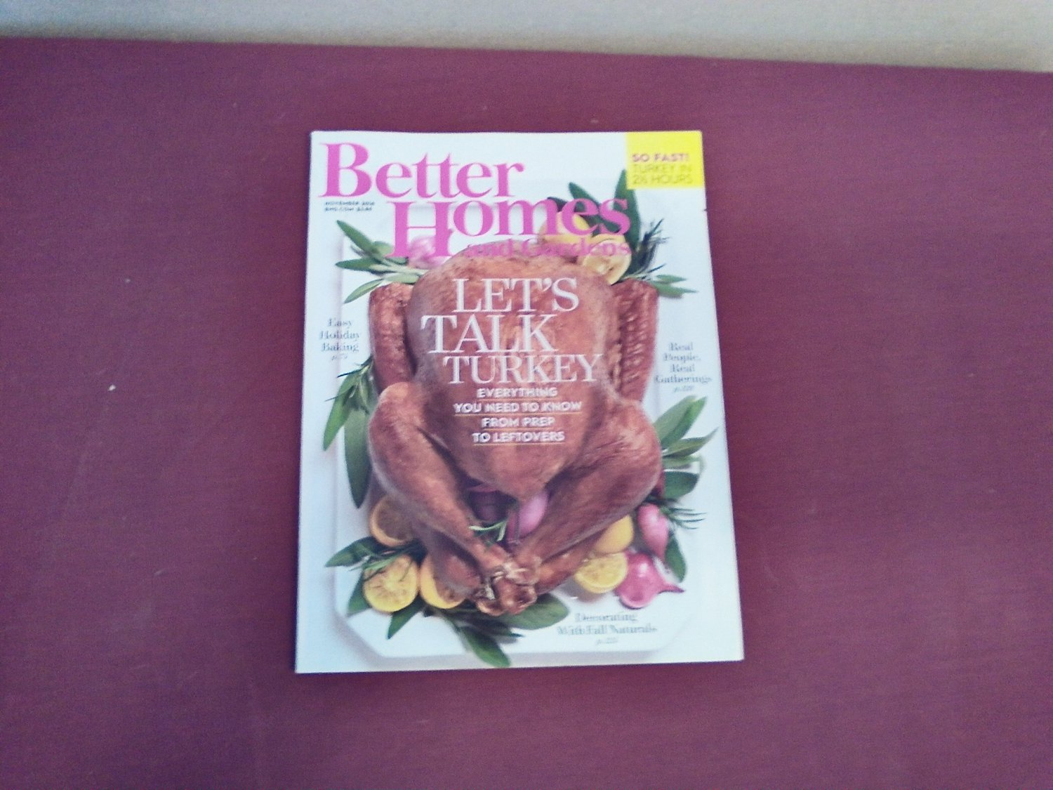 Better Homes and Gardens November 2016 Volume 94 Number 11 Let's Talk Turkey (G1)