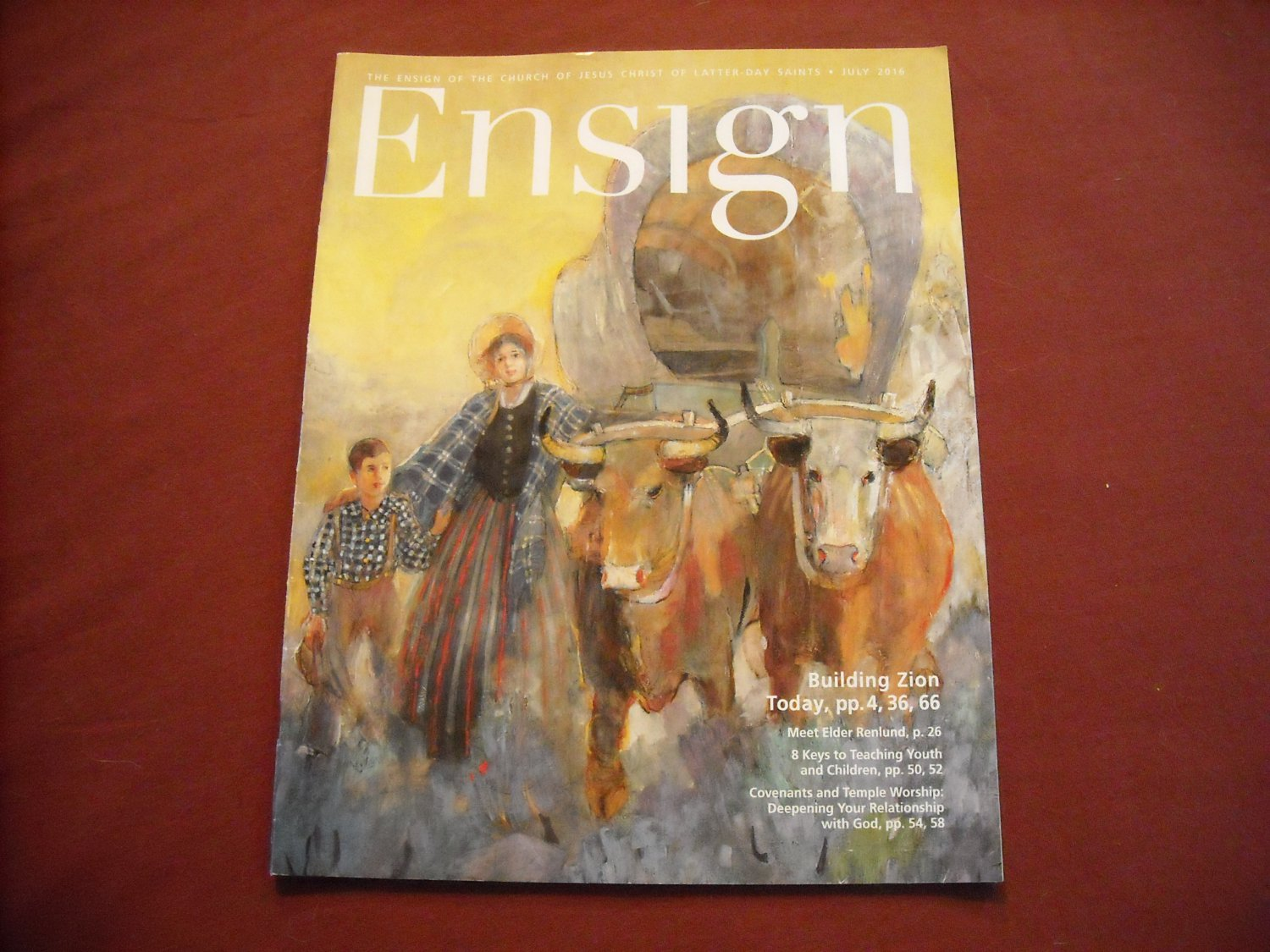 Ensign of The Church of Jesus Christ of Latter Day Saints July 2016 Vol 46 No 7