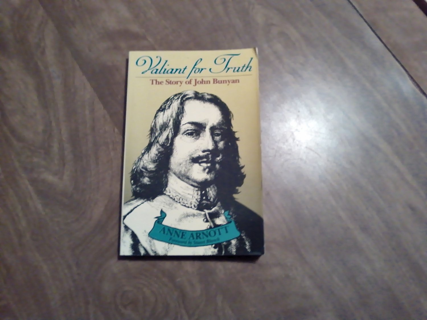 Valiant For Truth The Story of John Bunyan by Anne Arnott (1985) (WCC4) Biography