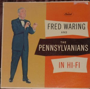 Fred Waring And The Pennsylvanians in Hi-Fi - Capitol Records W845