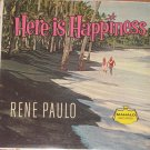 Here is Happiness - Rene Paulo - Mahalo Records LP m 3001