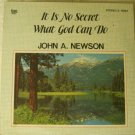 It Is No Secret What God Can Do - John A Newson - Superior Sound Studios LP S-10264