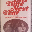 This TIme Next Year - Anne Nall Stallworth - Vanguard Press 2nd Printing 1971