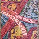 Transmission - Hari Kunzru - Dutton Hardcover 1st ed. June 2004
