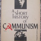 A Short History of Communism - Martin Greenberg - Rare Freedom Books 1964