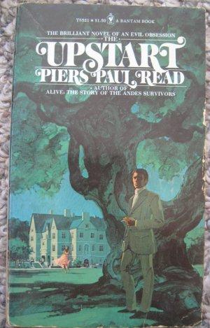 The Upstart - Piers Paul Read - Bantam Pasperback 1974