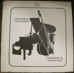 Neil Wolfe, Noah Young - I am the Music I am the Song - WK Records Wk 101