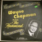 Wayne Chapman Plays the Hammond (Encores on the Fabulous Hammond X77) - Wayne Chapman LP GRS-1082