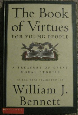 The Book of Virtues for Young  People - William J. Bennett - Scholastic 1st ed. Hardback 1998