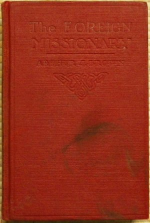 Foreign Missionary, The - Arthur J. Brown (Hardback) 1907