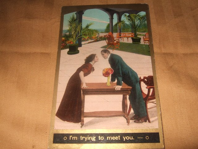 O, I'm Trying To Meet You 1910's Postcard Made in Germany