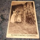 Something Coming 1910's Postcard