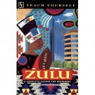 Zulu: A Complete Course for Beginners (Teach Yourself Series)