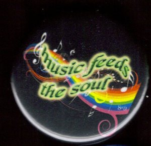 MUSIC FEEDS THE SOUL  pinback button badge 1.25""