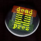 Dead Prez RBG  pinback button badge 1.25""