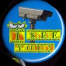 I SEE YOU!  pinback button badge 1.25""