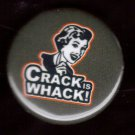 CRACK IS WHACK!  pinback button badge 1.25""