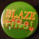 "1 ""BLAZE FIRE!"" pinback button badge 1.25"""