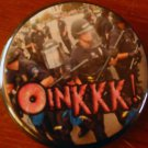 "1 ""OINKKK!""  RIOT COPS #2 pinback button badge 1.25"""
