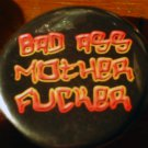 "1 ""BAD ASS MOTHERFUCKER"" pinback button badge 1.25"""