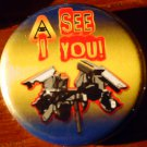 "1 ""I SEE YOU!"" SURVEILLANCE CAMERA #3 pinback badge button 1.25"""