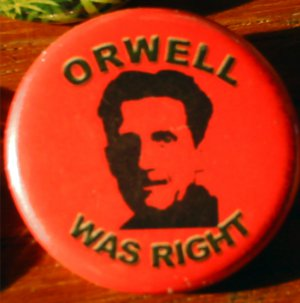 """1 ORWELL WAS RIGHT pinback button badge 1.25"""""""